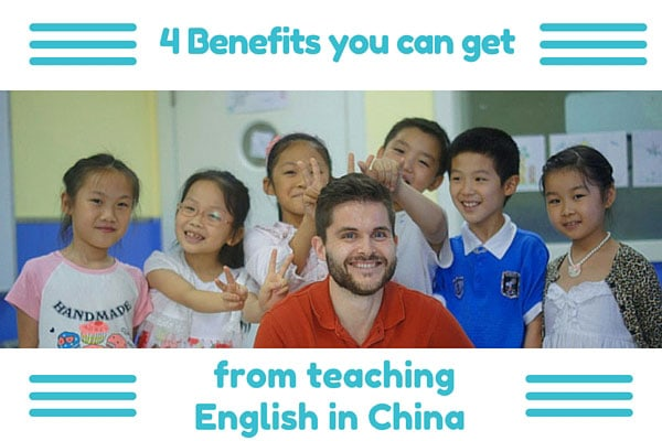 4 Benefits you can get from teaching English in China