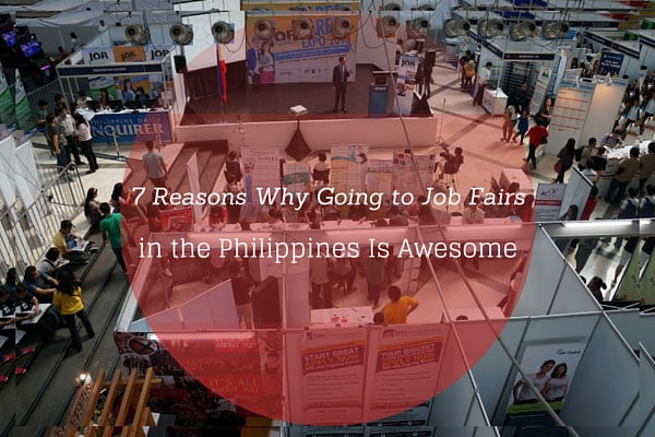 7 Reasons Why Going to Job Fairs in the Philippines Is Awesome