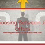 Choosing Between Job Offers – What Happens When You Have More Than One?