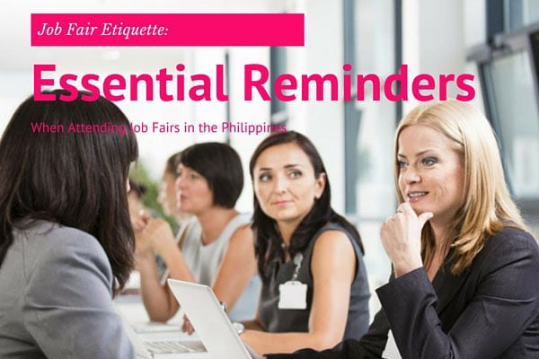 Job Fair Etiquette: Essential Reminders When Attending Job Fairs in the Philippines