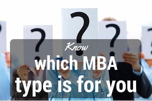Know which MBA type is for you