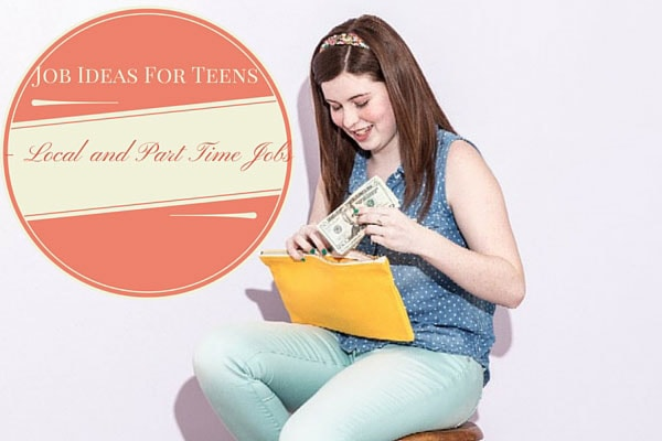 Job Ideas For Teens - Local and Part Time Jobs
