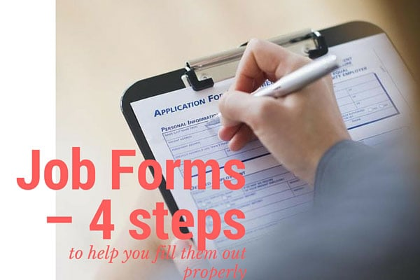 Job Forms – 4 steps to help you fill them out properly