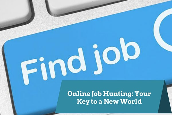 Online Job Hunting: Your Key to a New World