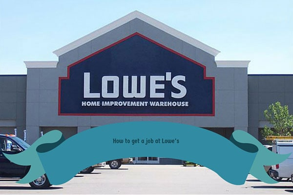 How to get a job at Lowe's