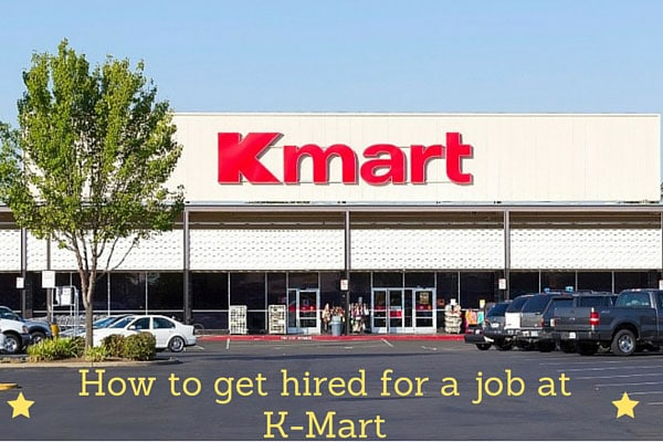 How to get hired for a job at K-Mart