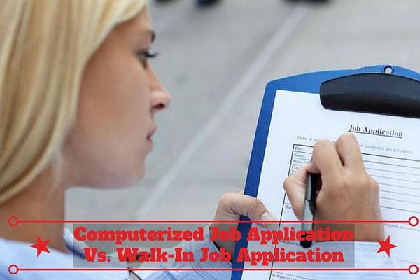 Computerized Job Application Vs. Walk-In Job Application