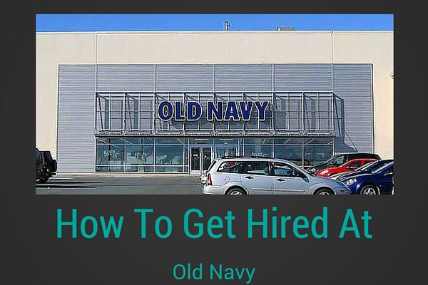 How To Get Hired At Old Navy