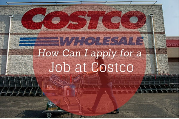 How Can I apply for a Job at Costco