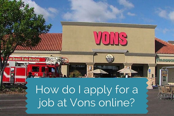 How do I apply for a job at Vons online?