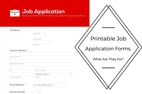 Printable Job Application Forms, What Are They For?
