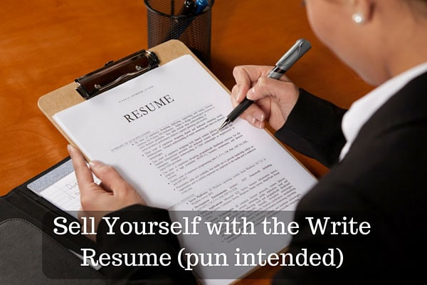 Sell Yourself with the Write Resume (pun intended)