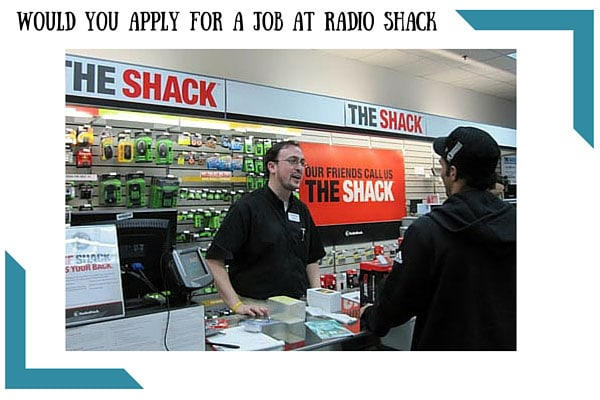 Would you apply for a job at Radio Shack
