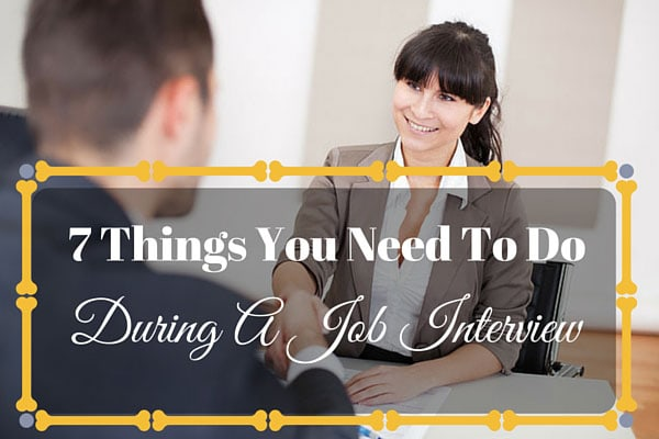 7 Things You Need To Do During A Job Interview