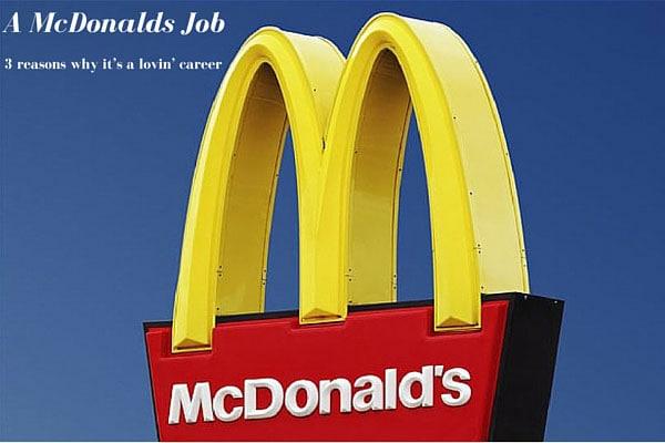 A McDonalds Job – 3 reasons why it's a lovin' career