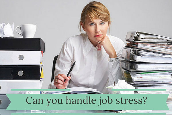 Can you handle job stress?