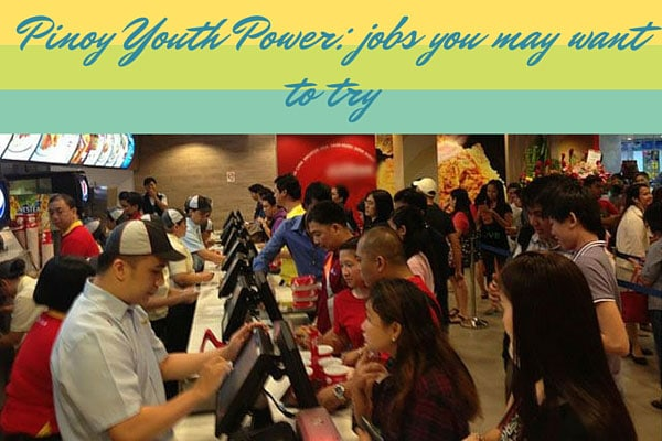 Pinoy Youth Power: jobs you may want to try