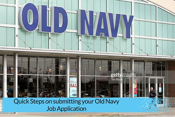 Quick Steps on submitting your Old Navy Job Application