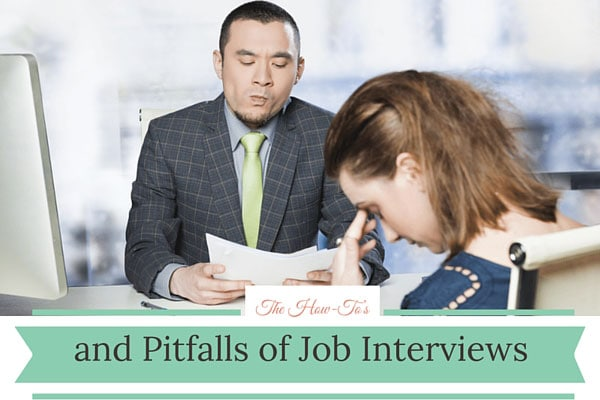 The How-To's and Pitfalls of Job Interviews