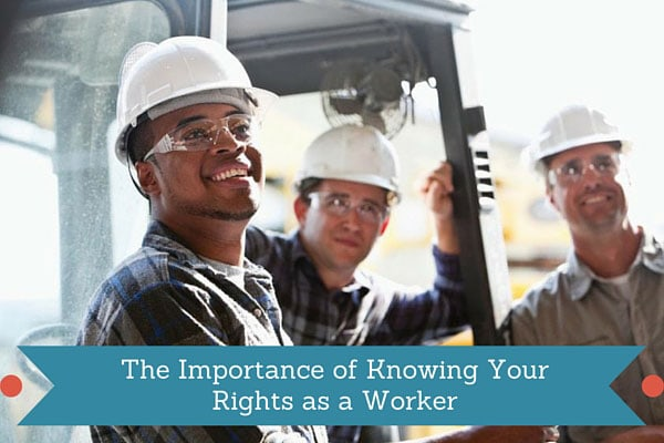 The Importance of Knowing Your Rights as a Worker