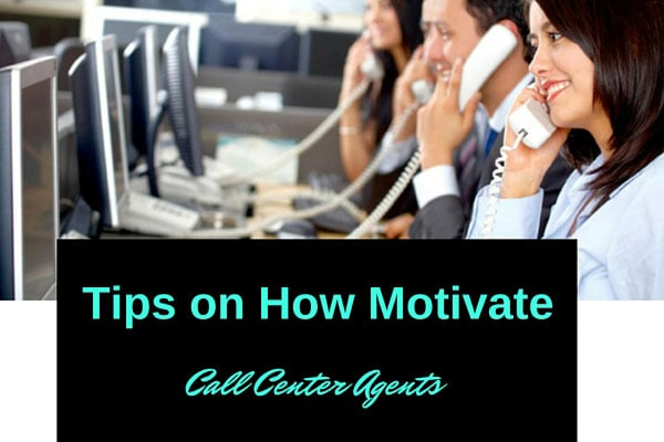 Tips on How Motivate Call Center Agents