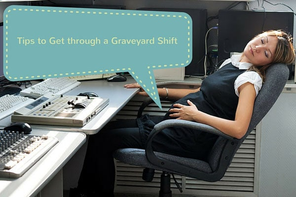 Tips to Get through a Graveyard Shift