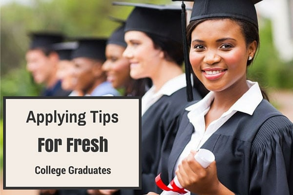 Applying Tips For Fresh College Graduates