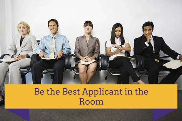 Be the Best Applicant in the Room