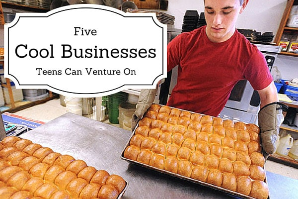 Five Cool Businesses Teens Can Venture On