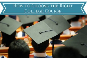 How to Choose the Right College Course
