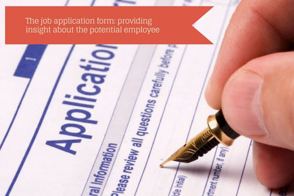 The job application form: providing insight about the potential employee
