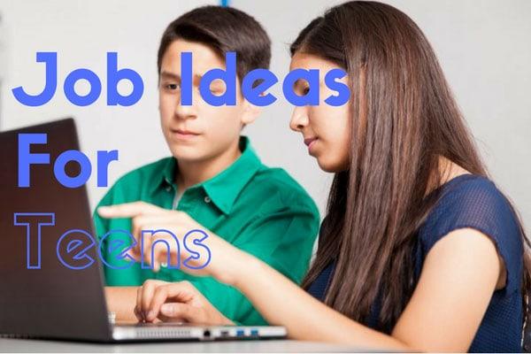 Job Ideas For Teens