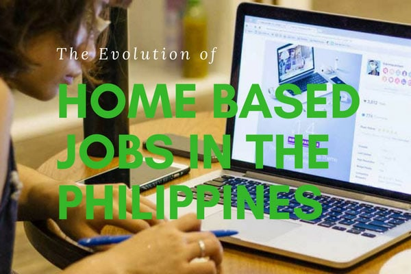 The Evolution of Home Based Jobs In The Philippines