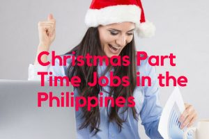 Christmas Part Time Jobs in the Philippines