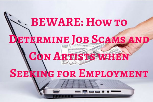 BEWARE: How to Determine Job Scams and Con Artists when Seeking for Employment