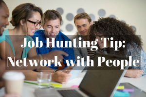 Job Hunting Tip: Network with People