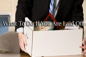 What To Do If You Are Laid Off
