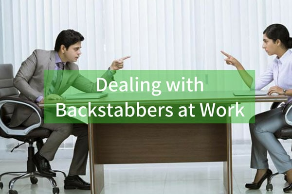 Dealing with Backstabbers at Work