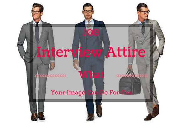 Job Interview Attire - What Your Image Can Do For You