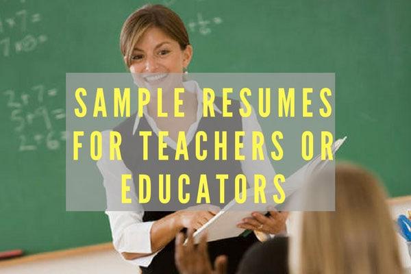 Sample Resumes for Teachers or Educators