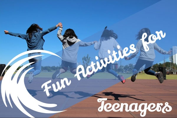 Fun Activities for Teenagers