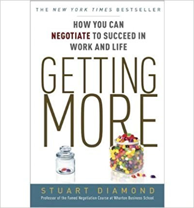 Getting More: How to Negotiate to Achieve Your Goals in the Real World [ GETTING MORE: HOW TO NEGOTIATE TO ACHIEVE YOUR GOALS IN THE REAL WORLD ] By Diamond, Stuart ( Author )Aug-14-2012 Paperback