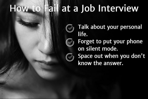 How to Fail at a Job Interview