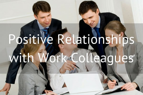 Positive Relationships with Work Colleagues