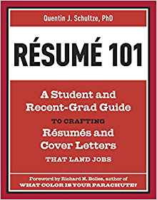 Resume 101: A Student and Recent- Grad Guide to Crafting Resumes and Cover Letters that Land Jobs