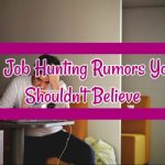 6 Job Hunting Rumors You Shouldn't Believe