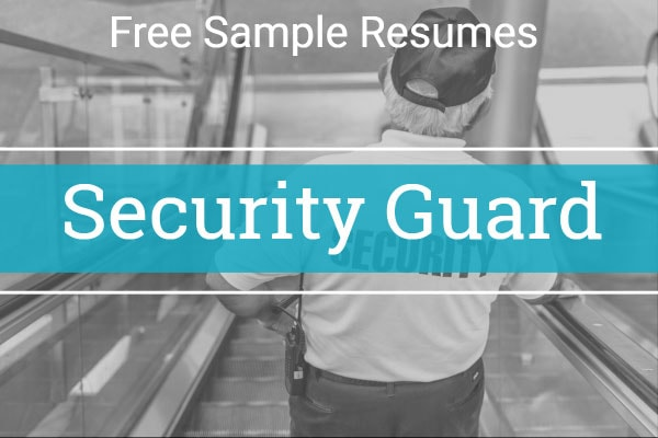 Free Sample Resumes Security Guard
