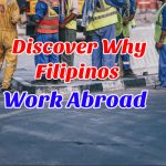 Discover Why Filipinos Work Abroad