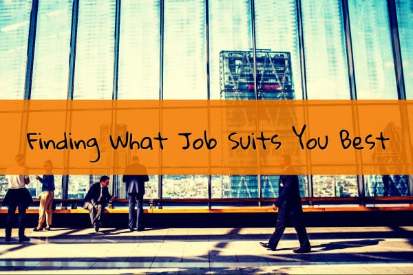 Finding What Job Suits You Best