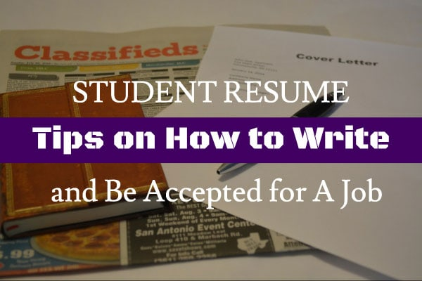 STUDENT RESUME: Tips on How to Write and Be Accepted for A Job